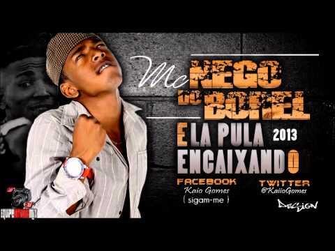 MC Nego do Borel - Ela pula Encaixando ♪♫ LANÇAMENTO 2013