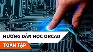 Hướng dẫn sử dụng OrCAD 9.2 toàn tập