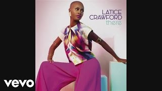 Latice Crawford There (Audio)