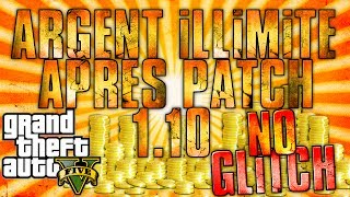 ARGENT ILLIMITE ( NO GLITCH ) APRES PATCH 1.10 GTA5