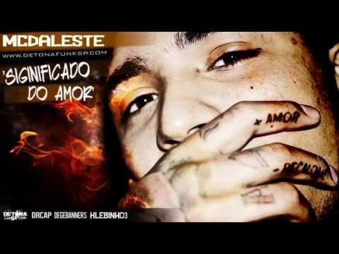 MC Daleste - Significados do Amor ♪ Música nova 2013