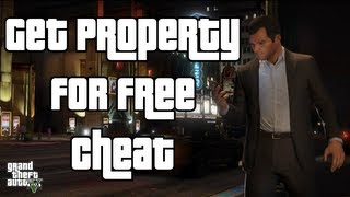 GTA 5 GTA V Cheat Get Property For FREE