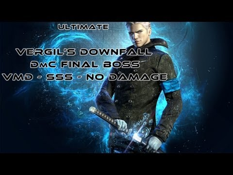 ─═Vergil's Downfall═─ ─═DmC Final Boss VMD - SSS - No Damage═─
