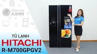 Đánh giá tủ lạnh Hitachi 584 lít R-M700GPGV2 - To khỏe bền bỉ   Điện máy XANH
