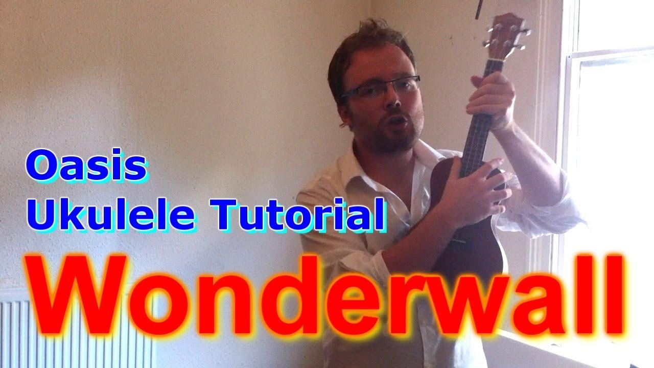 Wonderwall (Oasis) - Ukulele Tutorial - YouTube