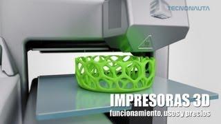Impresoras 3D: Funcionamiento, Usos Y Precios