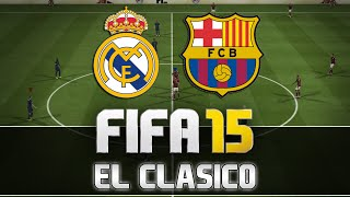 Fifa 15 Real Madrid Vs. FC Barcelona El Clasico FULL
