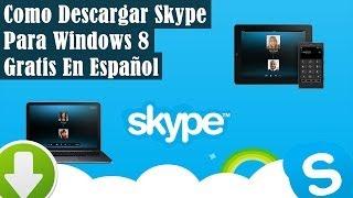 Como Descargar Skype Para Windows 8 Gratis En Español