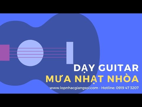 hướng dẫn đệm hát guitar bài mưa nhạt nhòa
