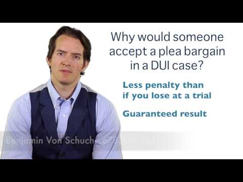 Why accept a plea bargain in a DUI case?