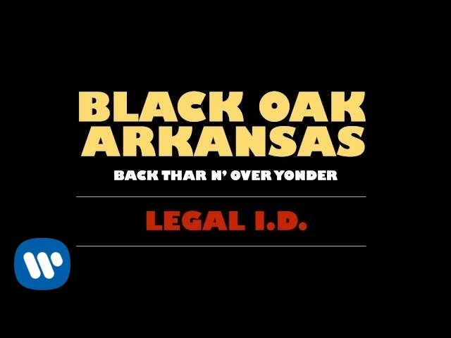 Black Oak Arkansas - Legal ID [Official Audio]