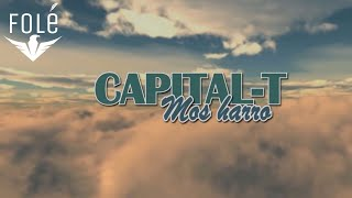 Capital T Mos Harro (Official Lyrics HD)