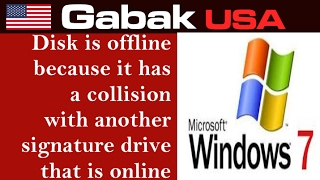 Windows 7 Disk Is Offline Because It Has A Collision With