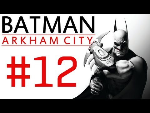 Batman Arkham City: Campaign Playthrough ep. 12 