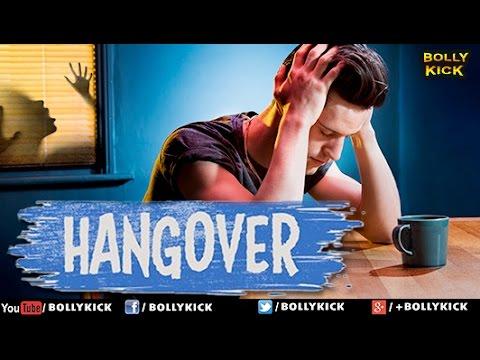 Hangover Full Movie | Hindi Movies 2017 Full Movie | Hindi Movies | Bollywood Movies