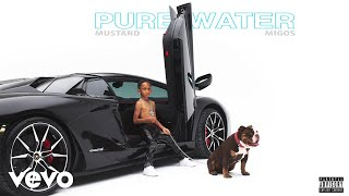 Mustard, Migos - Pure Water (Audio)