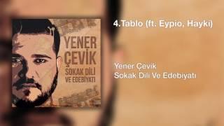 Yener Çevik & Eypio & Hayki - Tablo