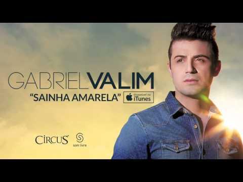 Gabriel Valim   Sainha Amarela OFICIAL
