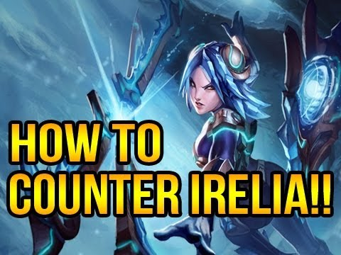 League Of Legends - How To Counter Irelia