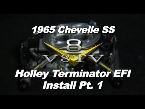 Holley Terminator EFI System Install Video Part 1 V8TV 1965 Chevelle S