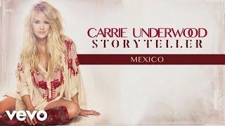 Carrie Underwood - Mexico (Audio)