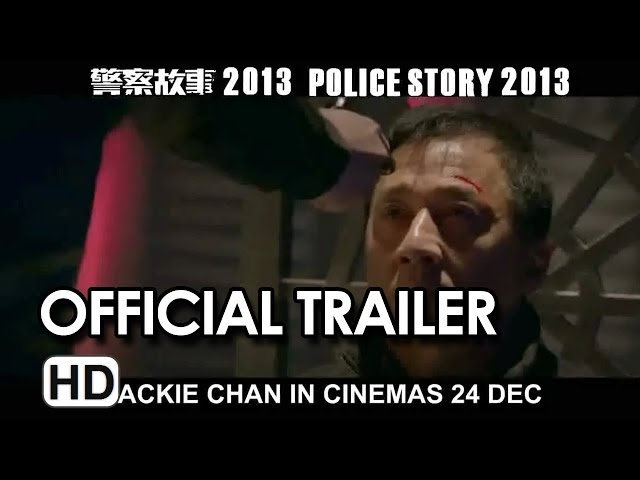 Police Story 2013 (警察故事) Official Trailer #2 HD - Jackie Chan Movie
