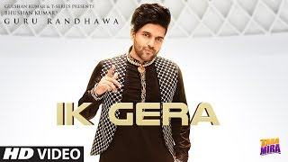 Ik Gera Guru Randhawa Tara Mira Video HD Download New Video HD