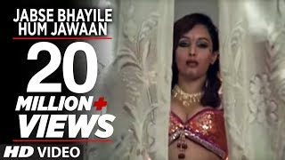 Jabse Bhayile Hum Jawaan (Full Bhojpuri Hottest Video Song