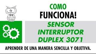 COMO FUNCIONA – Sensor Interruptor Duplex 3071B – Español
