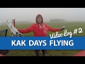 VLOG 2 A KAK Days Flying Featuring a Spanking of the EFXtra