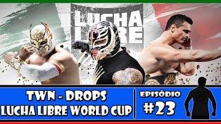 TWN: Drops - Lucha Libre World Cup - Duration: 9:47.