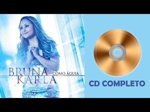 BRUNA KARLA - COMO ÁGUIA - NOVO CD COMPLETO (2014) - 13 MÚSICAS