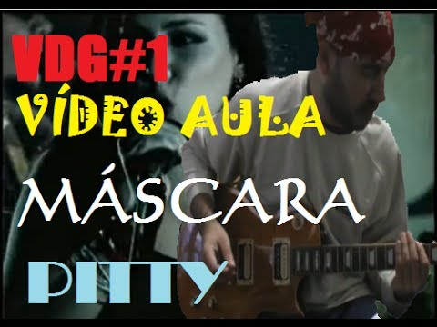 VDG#1 VÍDEO AULA - [COMO TOCAR - MÁSCARA - PITTY]