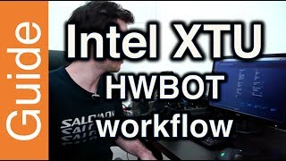 Intel XTU (Extreme Tuning Utility) How To Video (by HWBOT