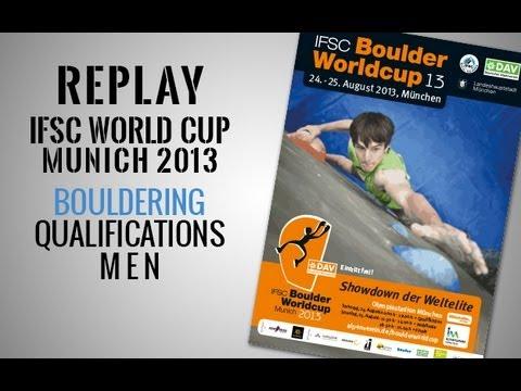IFSC Climbing World Cup Munich 2013 - Bouldering - Qualifications MEN - Replay