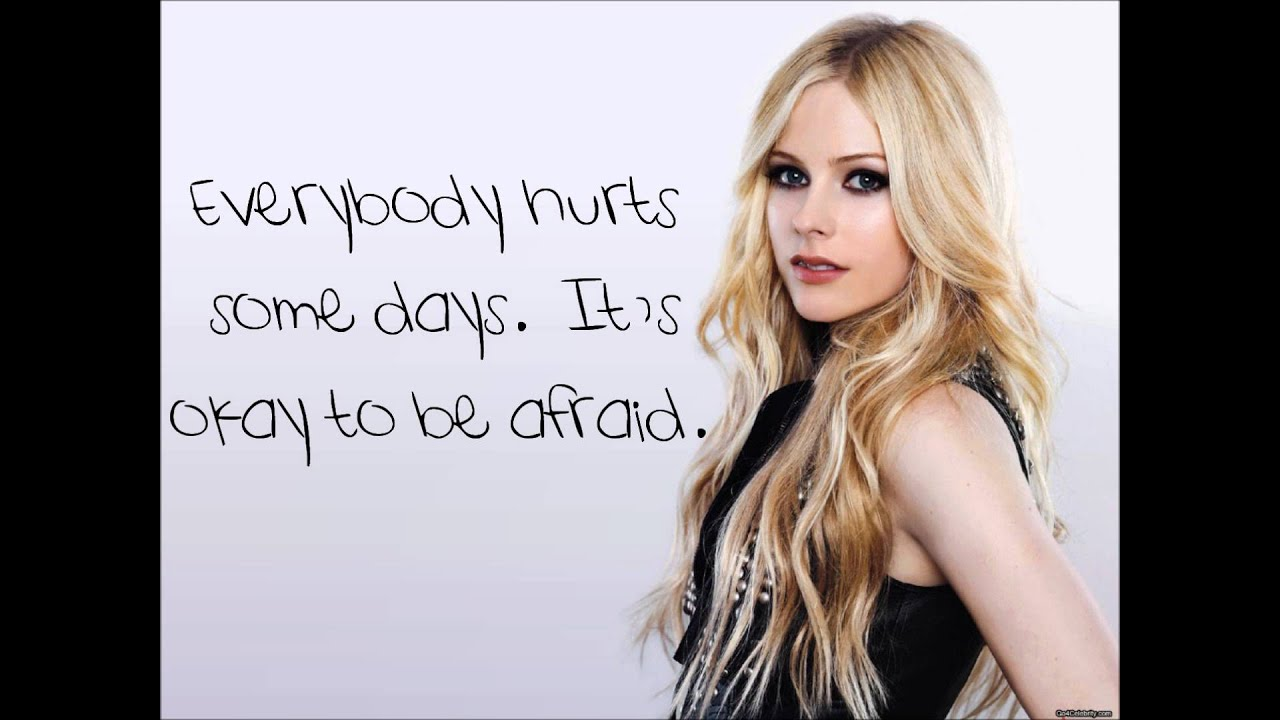 Everybody Hurts- Avril Lavigne Lyrics - YouTube Avril Lavigne Lyrics