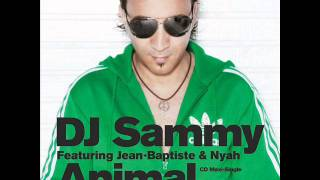 Dj Sammy ft. Jean-Baptiste & Nyah - Animal (Dj Rico Remix) 2012.wmv