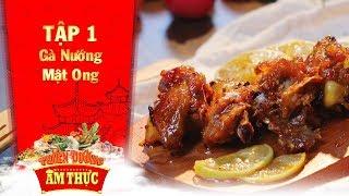 Thiên đường ẩm thực 3 | Tập 1: Gà nướng mật ong | Năm gà ăn món gà