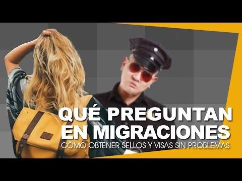 ★ ¿QUÉ PREGUNTAN EN MIGRACIONES? - MOCHILEROS