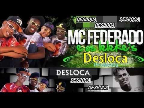 Mc Federado e os Leleks - Disloca Disloca ♪♫ ( Produzida - 2013 )