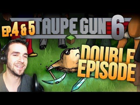 TAUPE GUN 6 Ep.4 & 5 ► LA GUERRE !