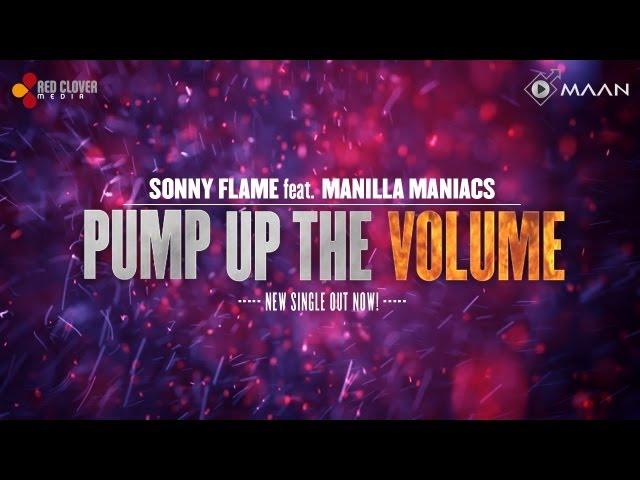 Sonny Flame feat. Manilla Maniacs - Pump Up The Volume (lyrics video)