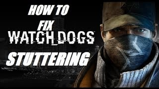 How To Fix Stuttering In Watch Dogs