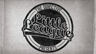 "THE DIRECTIVE- ""LITTLE LEAGUE"""