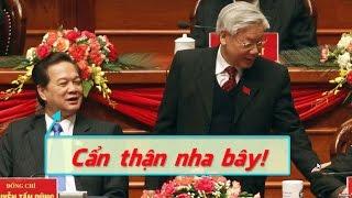 Nguyễn Phú Trọng sợ té đái trước sự trỗi dậy của thế lực Nguyễn Tấn Dũng