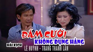 Hài Kịch: Chị Tôi - Trang Thanh Lan Ft Lê Huỳnh - Vân Sơn 34 | Hài Tuyển Chọn Hay Nhất