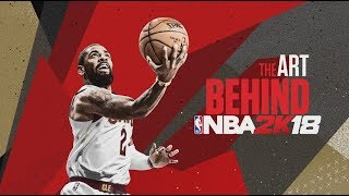 NBA 2K18 - The Art Behind NBA 2K18