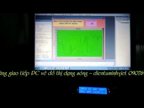 Mạch đo cường độ ánh sáng giao tiếp PC vẽ đồ thị dạng sóng -- Lam mach dien tu