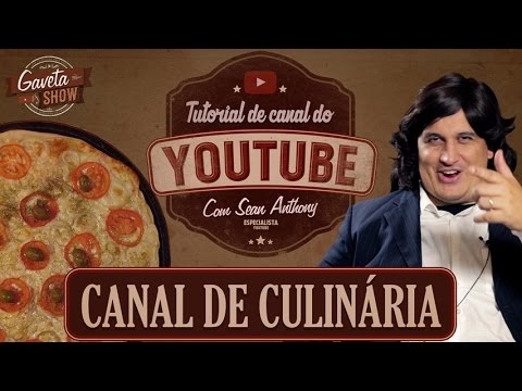 Tutorial do YouTube: Canal de Culinária | Gaveta Show #06