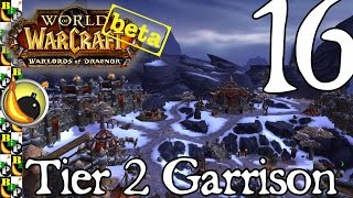 Warlords Of Draenor Beta: Ep 16 Garrison Tier 2 Upgrade